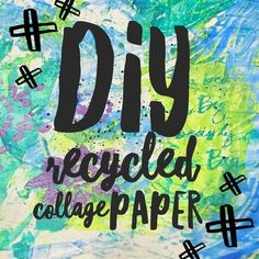 DIY Recycled Collage Paper