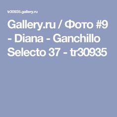 Gallery.ru / Фото #9 - Diana - Ganchillo Selecto 37 - tr30935