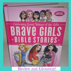 Brave Girls Bible Stories Review and Giveaway - Satisfaction Through Christ