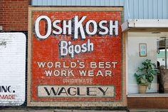 "Oshkosh B'gosh ""World's Best Work Wear, Union Made ghost sign, New Madrid, Missouri"