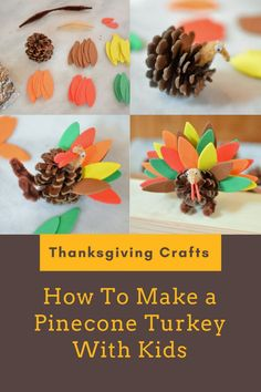 Thanksgiving Crafts for Kids – How to Make A Pinecone Turkey