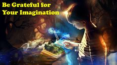 Imagination is born in us as children, but often snuffed out along the way. You use it daily more than you may realize, but it can explode for you if you connect with it. Explore this incredibly powerful tool today and be grateful for it. #imagination #gratitude