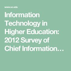 Information Technology in Higher Education: 2012 Survey of Chief Information…