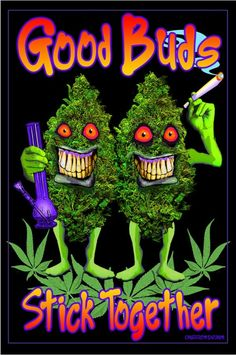 """http://Papr.Club - Another cool link is PantyPringles.com  Good Buds Stick Together Blacklight Poster. Size 24""""x36""""."""