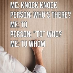 A knock knock joke.