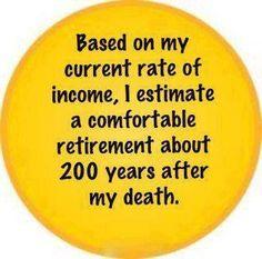 Comfortable Retirement, Sad but true