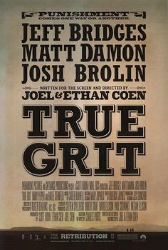 High resolution official theatrical movie poster ( of for True Grit Image dimensions: 1921 x Starring Jeff Bridges, Hailee Steinfeld, Matt Damon, Josh Brolin Streaming Movies, Hd Movies, Movies To Watch, Movies Online, Movies And Tv Shows, Netflix Movies, Horror Movies, Jeff Bridges, Matt Damon