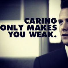 """Caring Only Makes You Weak"" Harvey Specter- Suits (USA Network)"