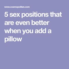 5 sex positions that are even better when you add a pillow
