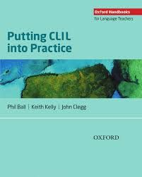 Putting CLIL into practice / Phil Ball, Keith Kelly, John Clegg - Oxford : Oxford University Press, 2015