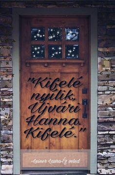 """""""Kifelé nyílik, Újvári Hanna. Kifelé."""" Hanna, Book Lovers, Stupid, Fangirl, Fandoms, Humor, My Love, Books, Fan Girl"""