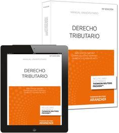 Derecho tributario / Juan Martín Queral.   19ª ed. (rev., amp. y puesta al día).    Aranzadi, 2014