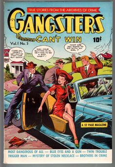 Gangsters Can't Win – Good Girl Comics Comic Book Covers, Comic Books, Famous Outlaws, Crime Comics, Pulp Fiction Book, Old Flame, Comic Panels, Vintage Comics, Gangsters