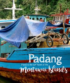 Padang, transit to the surf haven of the Mentawai Islands. 8 simple things to do and keep you busy in Padang!