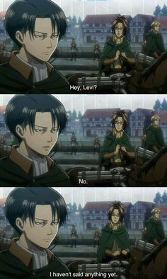 Levi are my parent and I am hanji, always saying no before we even speak