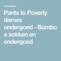 Pants to Poverty dames ondergoed-Bamboe sokken en ondergoed