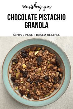 Chocolate Pistachio Granola - Vegan + Gluten Free - Nourishing Yas  #vegan #veganrecipe #chocolate #breakfast #granola #pistachios #healthyrecipe #glutenfree #plantbased #oats