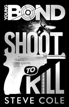Here's some disappointing news for Bond fans who have been holding out for a U. edition of Steve Cole's first Young Bond novel, Shoot To Kill. James Bond Books, Book Of James, Pop Up, Charlie Higson, Science Fiction, Kindle, Travel Reviews, Sean Connery, Fantasy