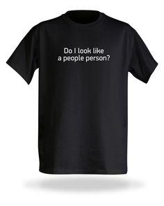 ThinkGeek :: Do I Look Like a People Person?
