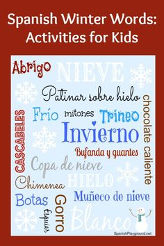 Spanish winter activities: Spanish winter words. Winter printables, winter songs, a winter video, a winter poem, a Spanish activity book about winter, and winter yoga poses for kids. #Spanishprintables #Spanishsongs http://spanishplayground.net/spanish-winter-words-kids/