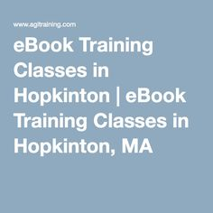 eBook Training Classes in Hopkinton   eBook Training Classes in Hopkinton, MA