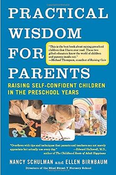 Practical Wisdom for Parents: Raising Self-Confident Children in the Preschool Years, http://www.amazon.com/dp/0307275388/ref=cm_sw_r_pi_awdm_x_s1h8xb1QER64K