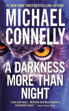 Read A Darkness More Than Night (Harry Bosch, #7; Terry McCaleb, #2; Harry Bosch Universe, #8) Book PDF