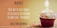 Encontre sua Mensagem para Beatriz no Cartão de Feliz Aniversario. Acesse gratuitamente, escolha a imagem e a frase para enviar no Facebook, WhatsApp, Email e Tumblr.