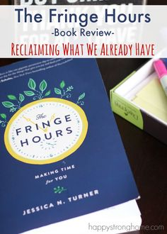 Fringe Hours Book Review - time management for women and moms that will change your life - for real! Reclaim what's already yours - time! #sponsored