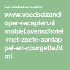 www.voedselzandloper-recepten.nl mobiel.ovenschotel-met-zoete-aardappel-en-courgette.html