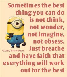Real Funny Minions jokes AM, Monday December 2015 PST) - 10 pics - Minion Quotes Great Quotes, Me Quotes, Motivational Quotes, Funny Quotes, Inspirational Quotes, Prayer Quotes, Minion Jokes, Minions Quotes, Minion Sayings
