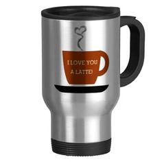 Love you a Latte - Cup Mug   #coffee #valentine #valentine_day