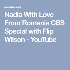 Nadia With Love From Romania CBS Special with Flip Wilson Flip Wilson, Gymnasts, The Girl Who, Romania, Classic, Youtube, Derby, Classic Books, Youtubers