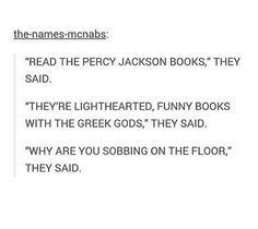 """percy jackson"" is how i would reply if someone asked me to describe my late primary school and early high school years in two words"