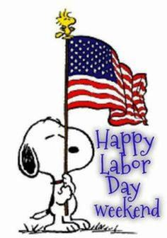 Labor Day Usa, Labour Day Weekend, Happy Labor Day, Weekend Fun, Snoopy Love, Charlie Brown And Snoopy, Snoopy And Woodstock, Labor Day Quotes, Weekend Quotes