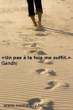 """#citation #Gandhi """"un pas à la fois me suffit"""""""