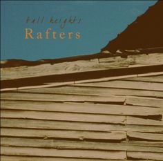 """Tall Heights """"Rafters"""""""