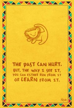 The past can hurt...