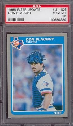 1985 Fleer Update #U-104 Don Slaught Rangers PSA 10 pop 2 by Fleer. $6.00. 1985 Fleer Update #U-104 Don Slaught Rangers PSA 10 pop 2. If multiple items appear in the image, the item you are purchasing is the one described in the title.