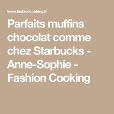 Parfaits muffins chocolat comme chez Starbucks - Anne-Sophie - Fashion Cooking