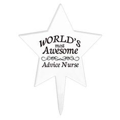Gifts for nurses - World's Most Awesome Advice Nurse Cake Topper Medical Gifts, Nurse Gifts, Advice Nurse, Teacher Cakes, Special Ed Teacher, Cake Picks, Star Cakes, Shopping World, Cool Gifts