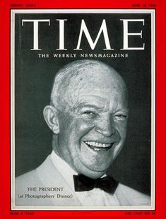 TIME Magazine Cover: Dwight Eisenhower - June 18, 1956, reelected president of the USA~~I was 12 days away from making my entrance into this world.  Guess that's why I'm a Republican.