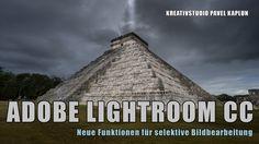 Adobe Lightroom CC - neue Funktionen für selektive Bildbearbeitung