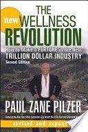 The New Wellness Revolution by Paul Zane Pilzer