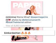 Nicki Minaj - Break The Internet Kim Kardashian  Nicki Minaj's Break The Internet Paper Magazinecover has been approved by Kim Kardashian. The Keeping Up With TheKardashians star responded to Nicki's Instagram post with three fire emojis. Kim Kardashian and Paper Magazineteamed up in 2014 and broke the Internet with jaw-dropping pics by Jean-Paul Goude.  Nicki Minaj x Ellen von Unwerth  Photographer and director Ellen von Unwerth is the mastermind behind Nicki's amazing Papercover. Nicki is…