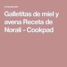 Galletitas de miel y avena Receta de Norali - Cookpad