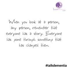 Everyone has a story that's changed them #talkdementia #stigma #mentalhealth