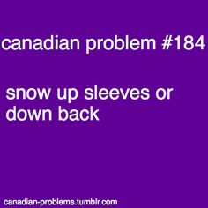 Canadian Problems - or on the ankles! Canadian Memes, Canadian Things, I Am Canadian, Canadian Winter, Canada Funny, Canada Eh, Canada Humor, Northern Girls, Meanwhile In Canada