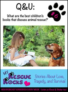 Awesome books for kids all about animal rescue - listen to the latest Q&U episode of #myrescuerocks right now!