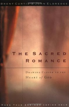 The Sacred Romance: Drawing Closer to the Heart of God by Brent Curtis, http://www.amazon.com/dp/0785273425/ref=cm_sw_r_pi_dp_AUhqrb1DCVARN